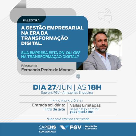 Em Manaus - Transformação digital nas empresas será tema de palestra promovida pela Sapiens FGV