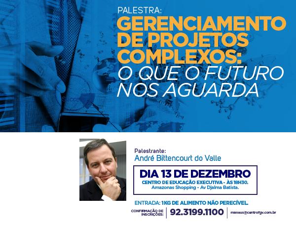 Em Manaus - Palestra: Gerenciamento de Projetos Complexos