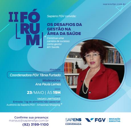"""Em Manaus - Sapiens FGV realiza II Fórum da Saúde – """"Os desafios da gestão na área da Saúde"""""""