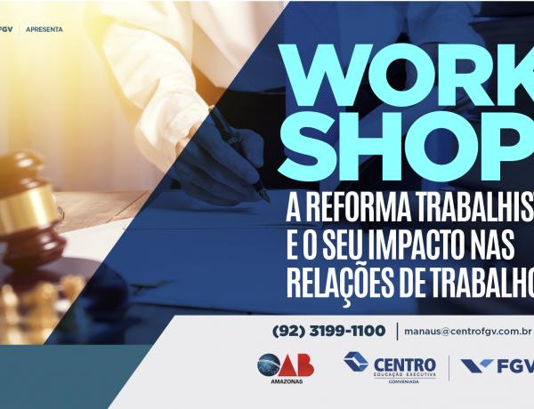 """Em Manaus: """" Workshop Reforma Trabalhista"""""""